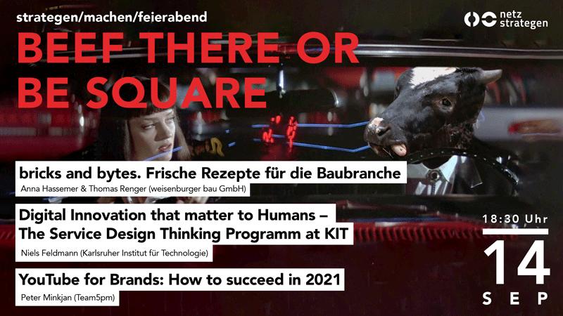 netzstrategen machen feierabend im September 2021 – Beef there or be square